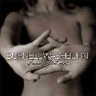 Burnell Washburn - Food Of Love