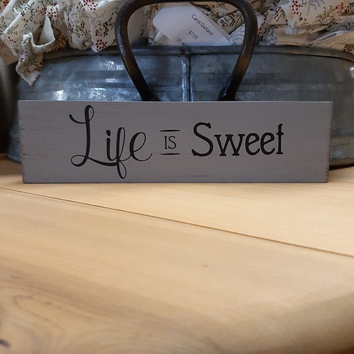 Life Is Sweet Block Sign - Small