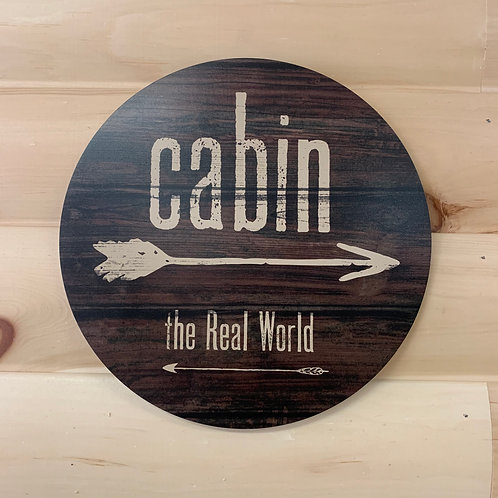 Cabin Real World Sign