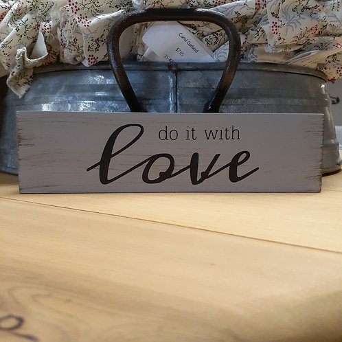 Do It With Love Block Sign - Small
