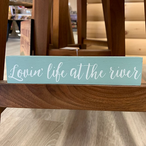 Loving Life At The River Mini Sign