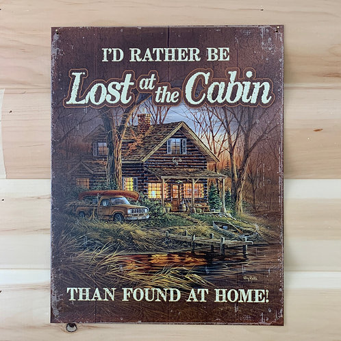 I'd Rather Be Lost Cabin Tin Sign