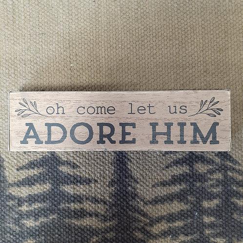 Adore Him Wood Block Sign - Small