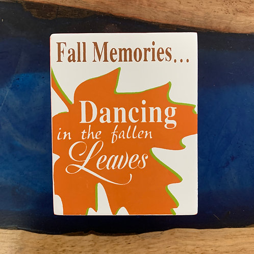 Dancing In the Fallen Leaves Block Sign