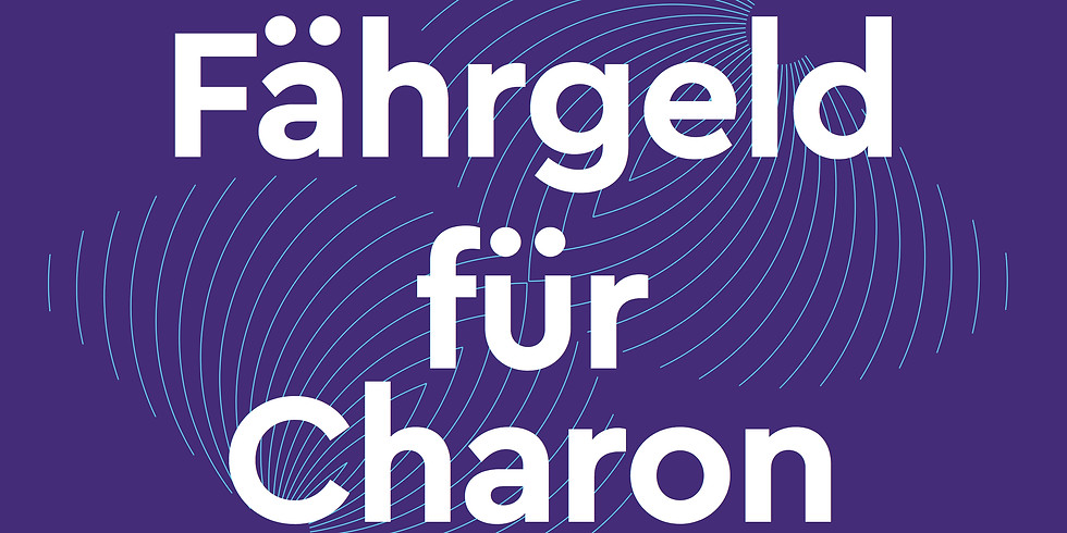Ensemble TaG: Fährgeld für Charon