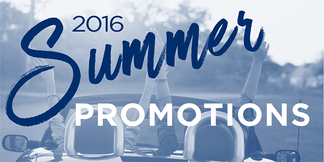 Win BIG with our 2016 SUMMER PROMOTIONS ... earn an exciting weekend getaway, gift cards & MORE!