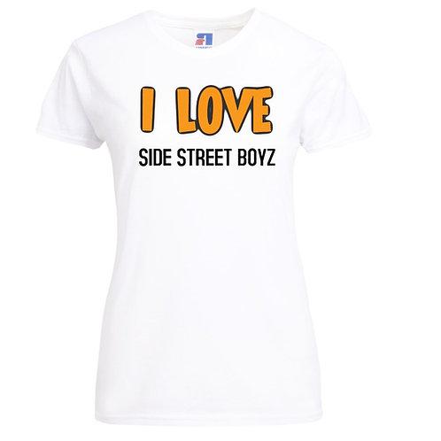 I love Side Street Boyz Ladies T-Shirt