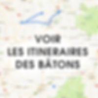 VOIR LES ITINERAIRES DES BÂTONS