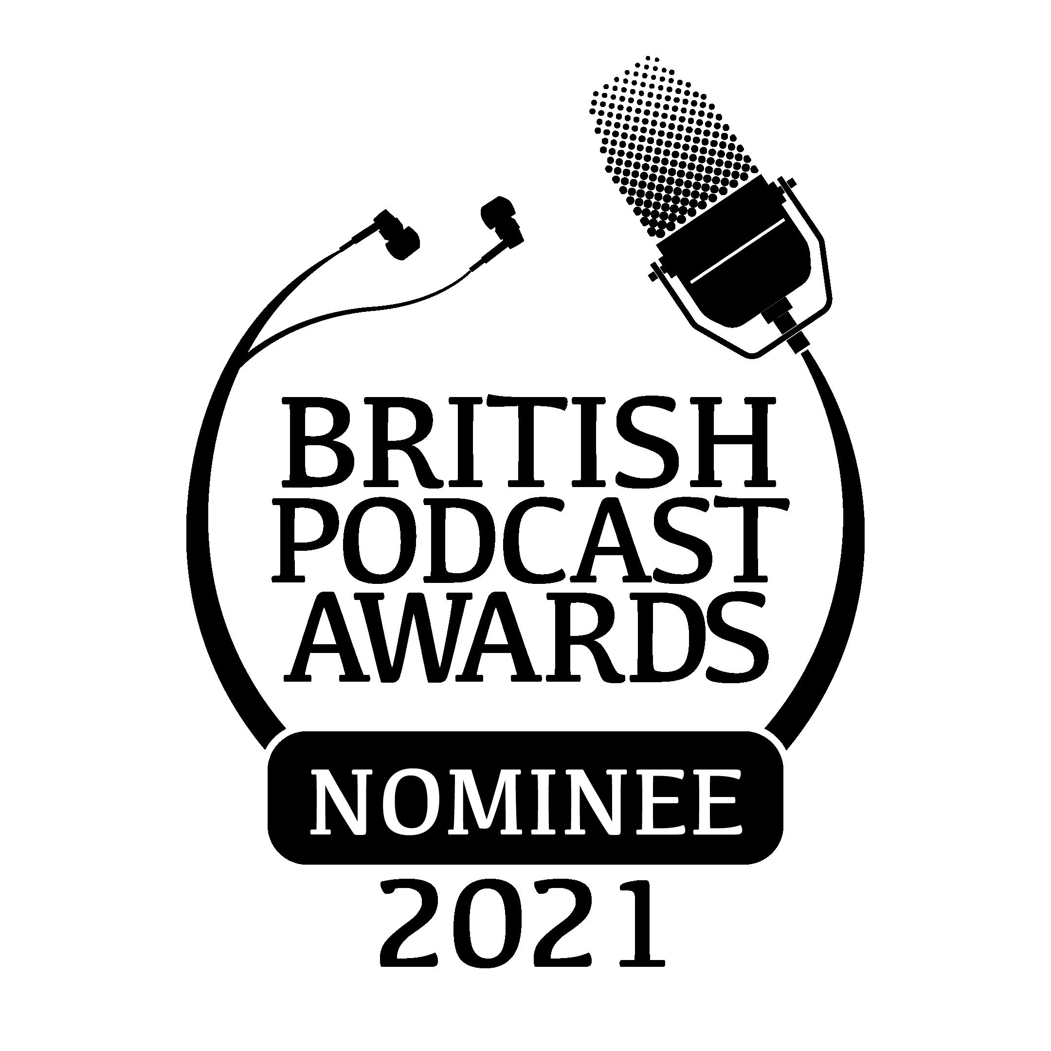 British Podcast Awards nominee 2021