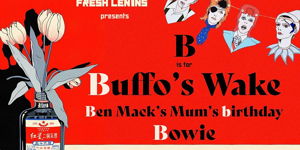 Fresh Lenins presents B is for Buffo's Wake