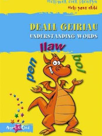 Helpwch eich Plentyn / Help Your Child: Deall Geiriau / Understanding Words