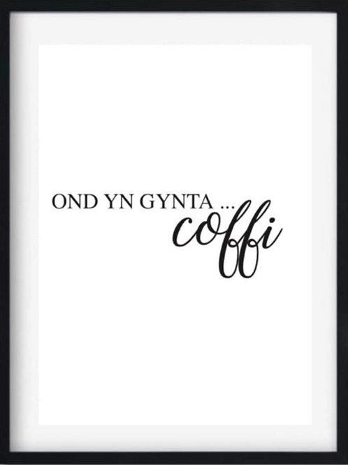 Print 'Ond yn gynta.....coffi'