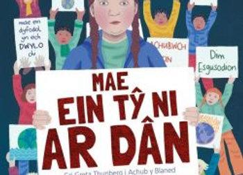 Mae Ein Tŷ Ni ar Dân - Cri Greta Thunberg i Achub y Blaned