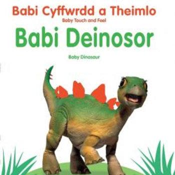 Babi Cyffwrdd a Theimlo: Babi Deinosor / Baby Touch and Feel: Baby Dinosaur