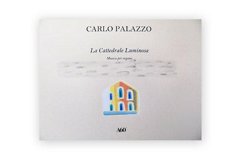 Carlo Palazzo - La Cattedrale Luminosa