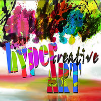 Have fun, Create Art. Hyper Creative Art . Where art happens.