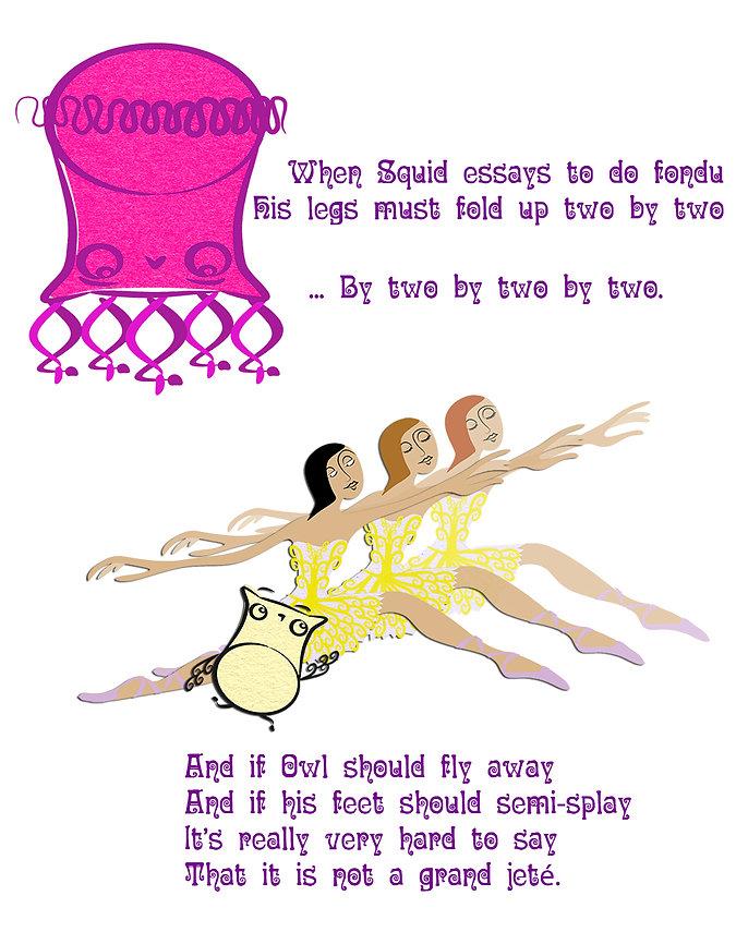 Squid ballet fondu owl grand jete.