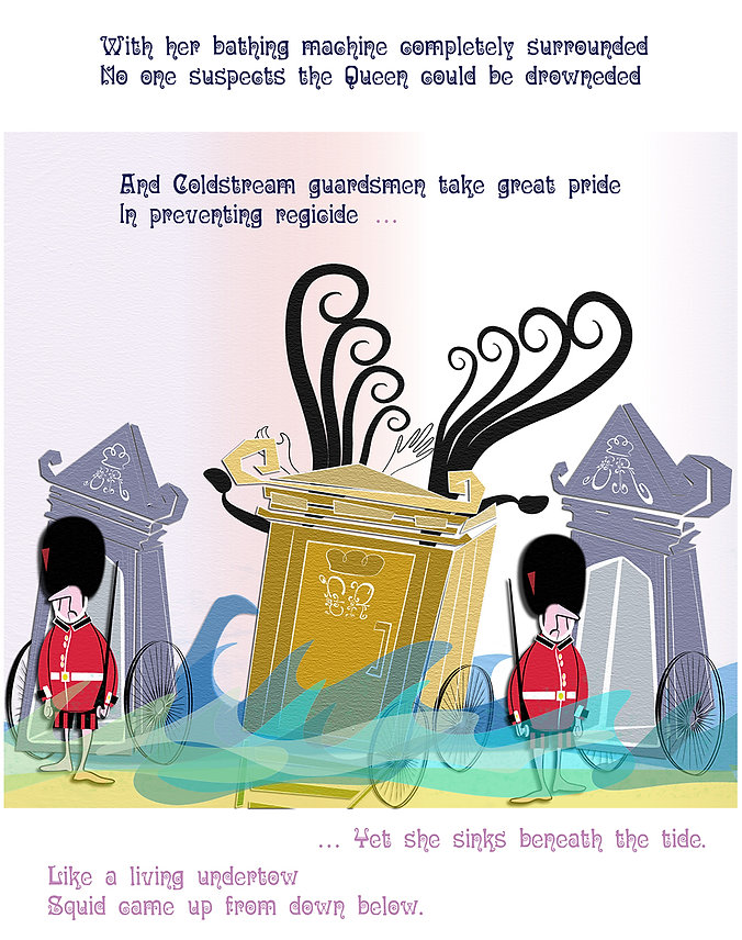 Squid drowns the queen while Coldstream Guards watch oblivious.