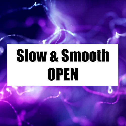 Slow & Smooth Open
