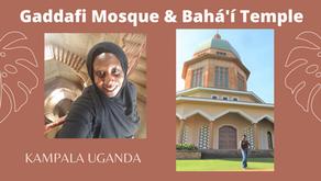 Gaddafi Mosque & Bahá'í Temple Kampala