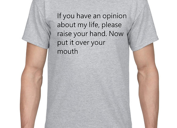 If you have an opinion about my life