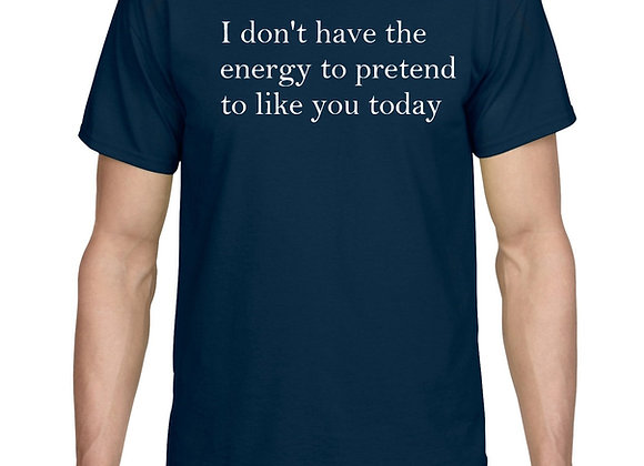 I don't have the energy t-shirt