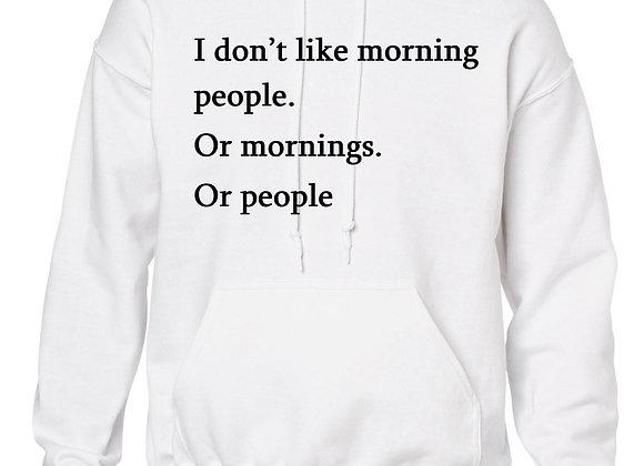 I don't like morning people...