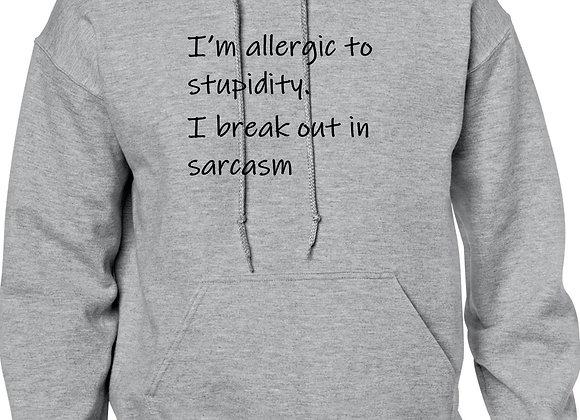 I'm allergic to stupidity...
