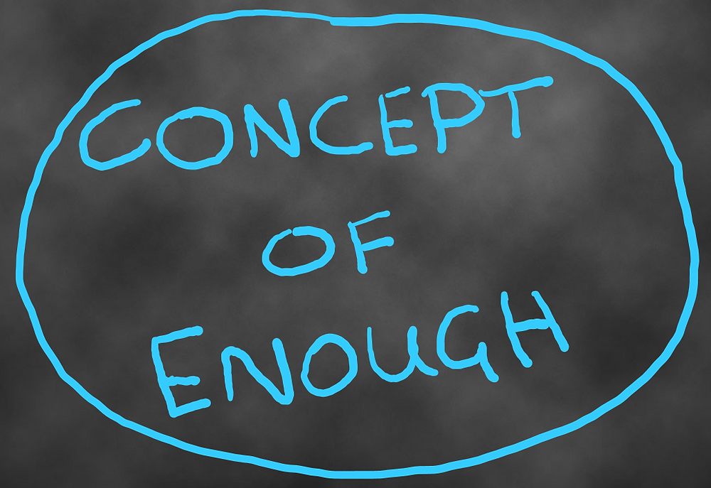 Concept of Enough