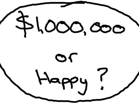 $1 million v's Happy?