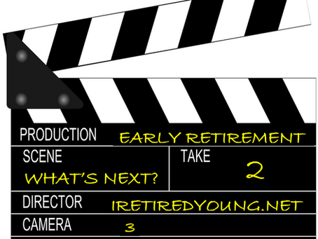 Early retirement - what's next? Take 2