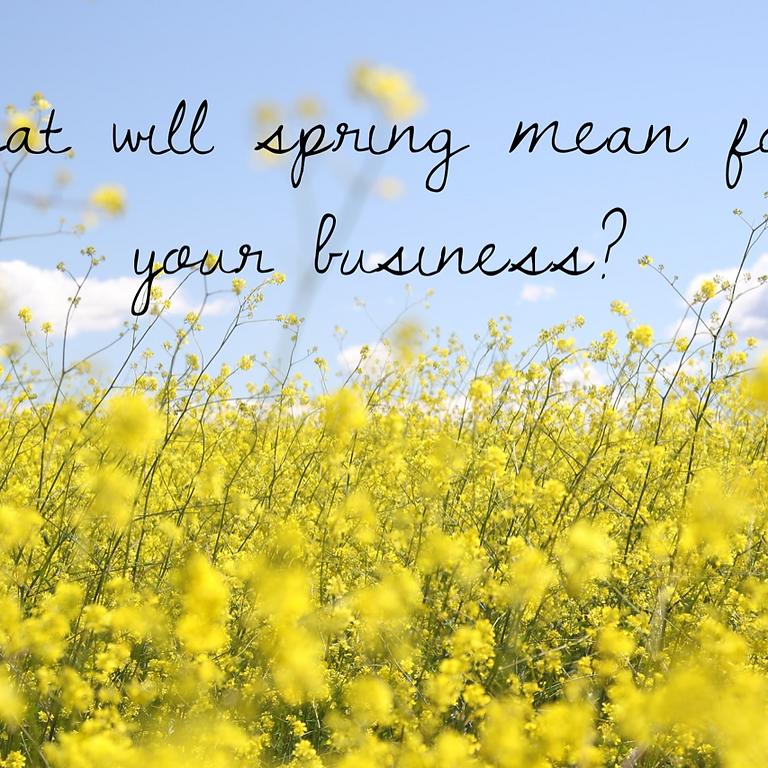 Tell Us What Spring Will Mean For Your Business