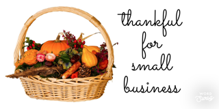 Thankful For Small Business!!!