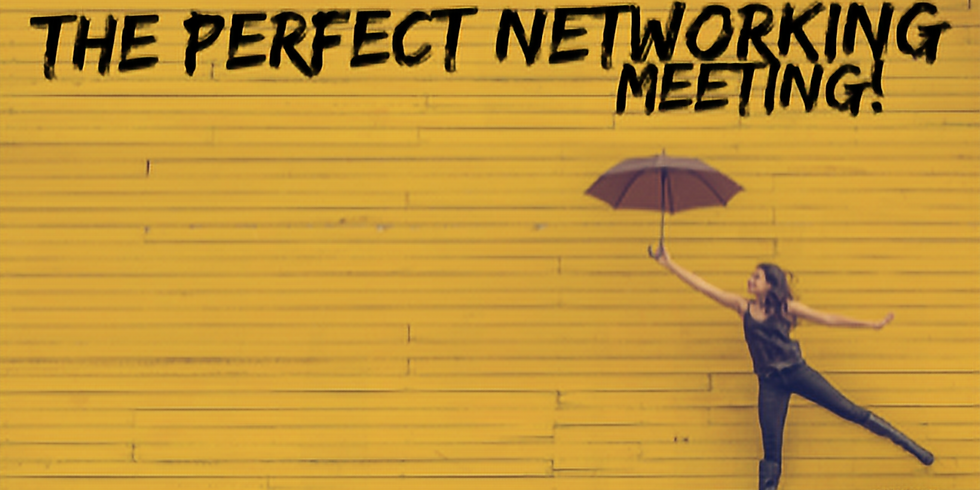 The Perfect Networking Meeting!