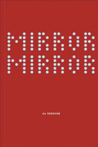 Aa Bronson: Mirror Mirror