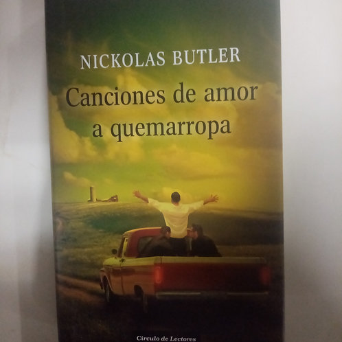 Canciones de amor a quemarropa (Nickolas Butler)