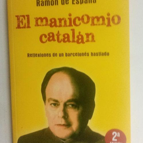 El manicomio catalán (Ramón de España)