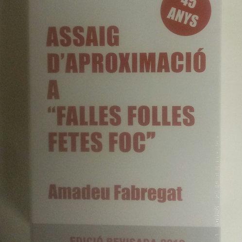 """Assaig d'aproximació a """"falles folles fetes foc"""" (Amadeu Fabregat)"""