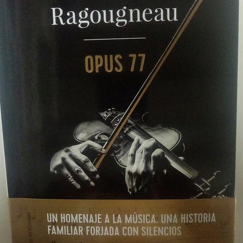 Opus 77 (Alexis Ragougneau)