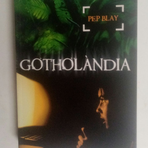 Gotholandia (Pep Blay)