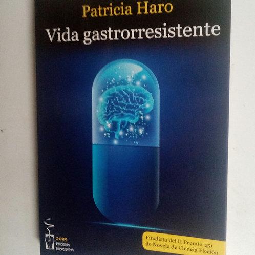 Vida gastrorresistente (Patricia Haro)