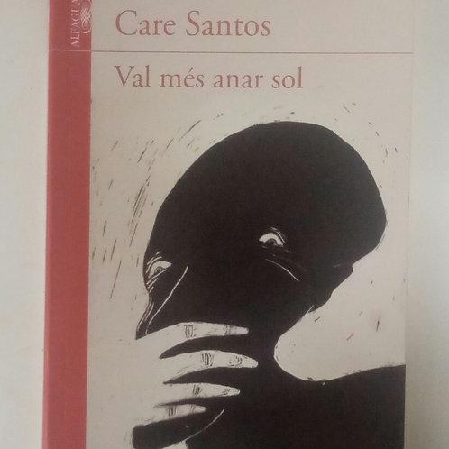 Val més anar sol (Care Santos)