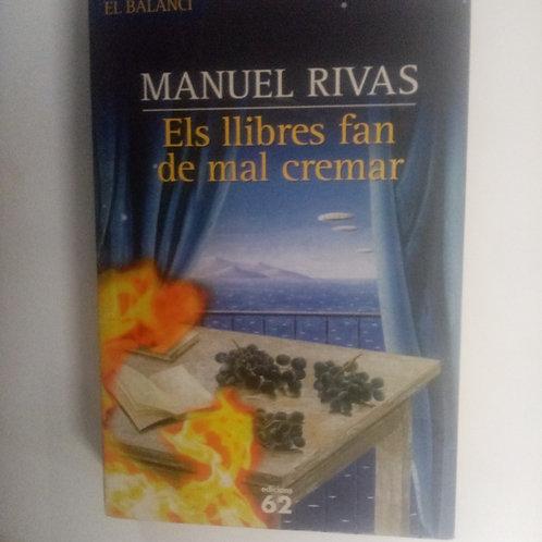 Manuel Rivas (Els llibres fan de mal cremar)