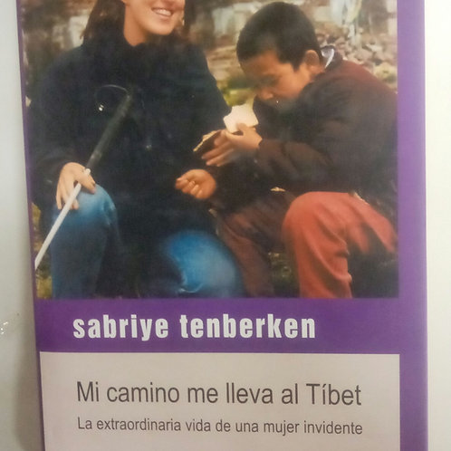 Mi camino me lleva al Tibet (Sabriye Tenberken)