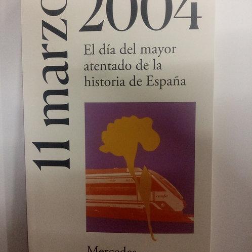 11 marzo 2004. El día del mayor atentado de la historia de España ( Cabrera M.)