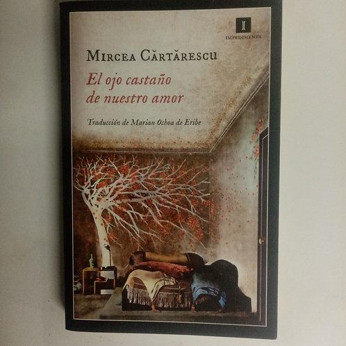 El ojo castaño de nuestro amor (Mircea Cartarescu)