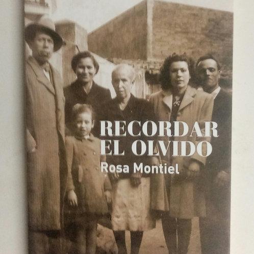 Recordar el olvido (Rosa Montiel)