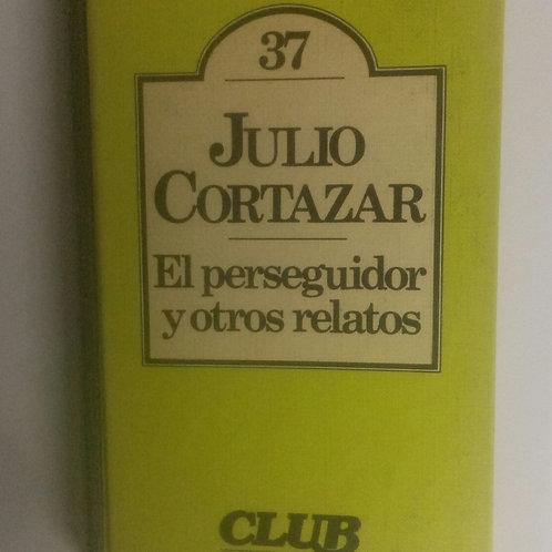 El perseguidor y otros relatos (Julio Cortazar)