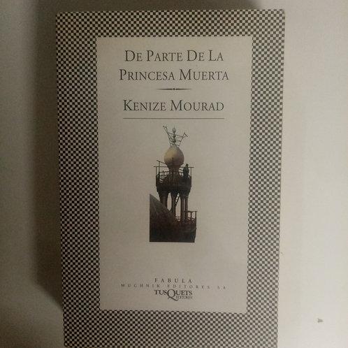 De parte de la princesa muerta (Kenize Mourad)