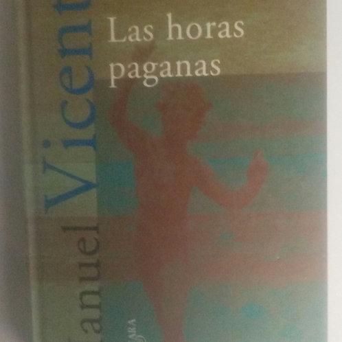 Las horas paganas (Manuel Vicent)